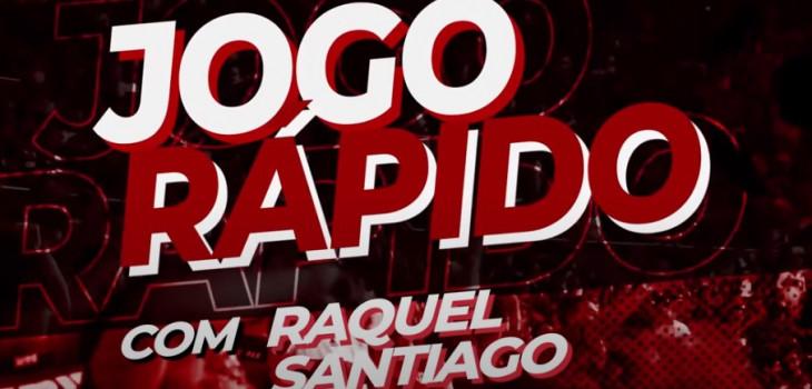 Jogo Rápido com Raquel Santiago