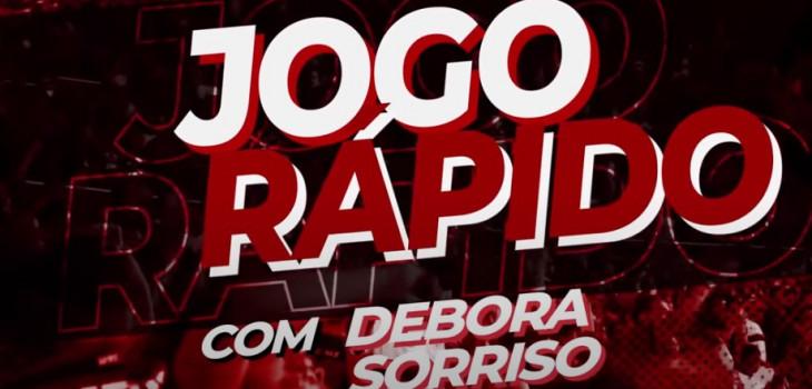 Jogo Rápido com Debora Sorriso